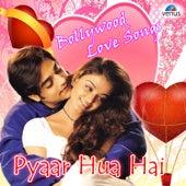 Pyaar Hua Hai Bollywood Love Songs by Various Artists