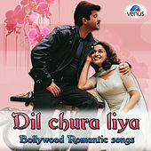 Dil Chura Liya - Bollywood Romantic Songs by Various Artists