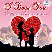 I Love You - Bollywood Romantic Songs by Various Artists
