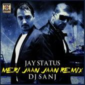 Meri Jaan Jaan Remix by DJ Sanj