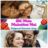 Dil Mein Mohabbat Hai - Bollywood Romantic Songs by Various Artists