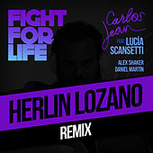 Fight For Life (Herlin Remix) [feat. Lucía Scansetti, Alex Shaker & Daniel Martín] by Carlos Jean