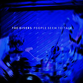 People Seem to Talk by Divers
