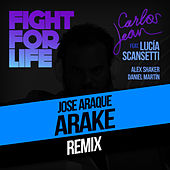Fight For Life (Arake & Rabbit Sound Remix) [feat. Lucía Scansetti, Alex Shaker & Daniel Martín] by Carlos Jean