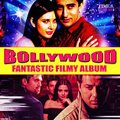 Bollywood - Fantastic Filmy Album (Original Motion Picture Soundtrack) by Various Artists