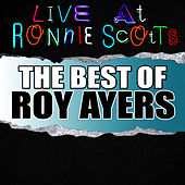 Live At Ronnie Scott's: The Best of Roy Ayers by Roy Ayers