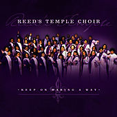 Keep On Making A Way by Reed's Temple Choir