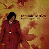 You're Looking At A Miracle LIVE by Lemmie Battles