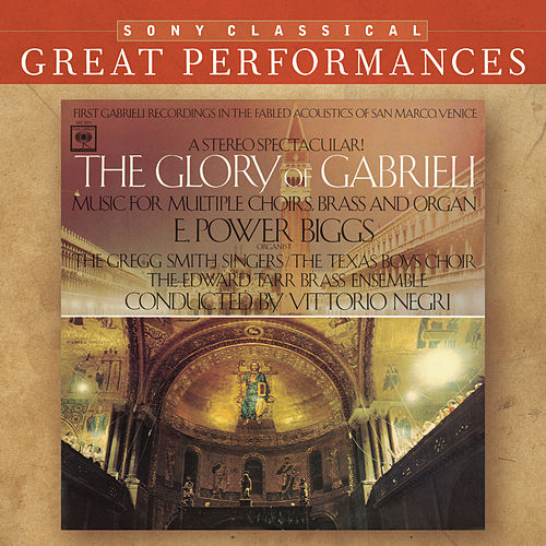 The Glory of Gabrieli [Great Performances] by E. Power Biggs