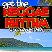 Get the Reggae Rhythm by Various Artists