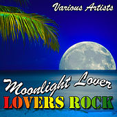 Moonlight Lover: Lovers Rock by Various Artists