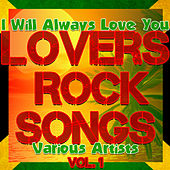 Lovers Rock Songs Vol. 1: I Will Always Love You by Various Artists