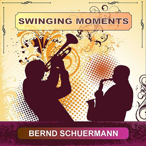 Swinging Moments by Bernd Schuermann