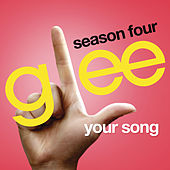 Your Song (Glee Cast Version) by Glee Cast
