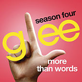 More Than Words (Glee Cast Version) by Glee Cast