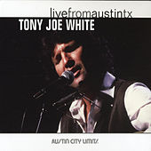 Live From Austin, Texas by Tony Joe White