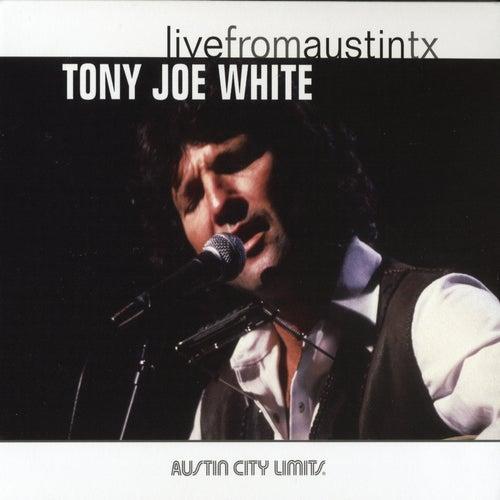 Live From Austin, Texas by Tony Joe White