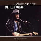 Live From Austin, Texas by Merle Haggard