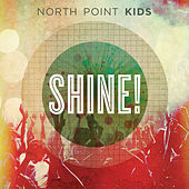 Shine! by North Point Kids