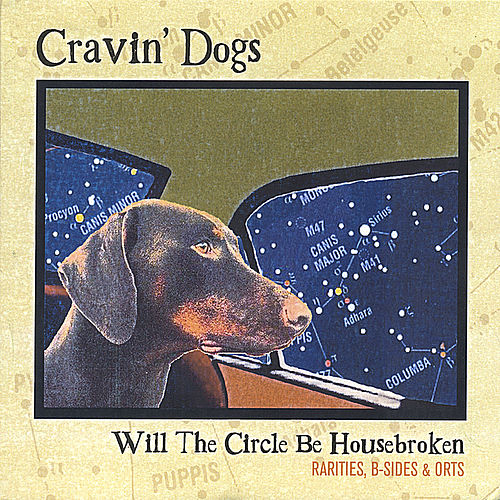Will The Circle Be Housebroken: Rarities, B-Sides and Orts by Cravin' Dogs