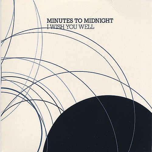 I Wish You Well von Minutes to Midnight