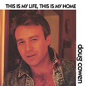 This Is My Life, This Is My Home by Doug Cowen
