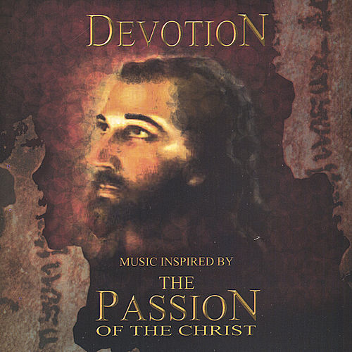 Music Inspired by the Passion of the Christ by Steve Booke