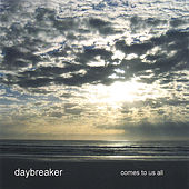 Comes To Us All by Daybreaker