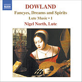 DOWLAND: Lute Music, Vol. 1 by Nigel North