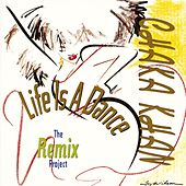 Life Is A Dance [The Remix Project] by Chaka Khan