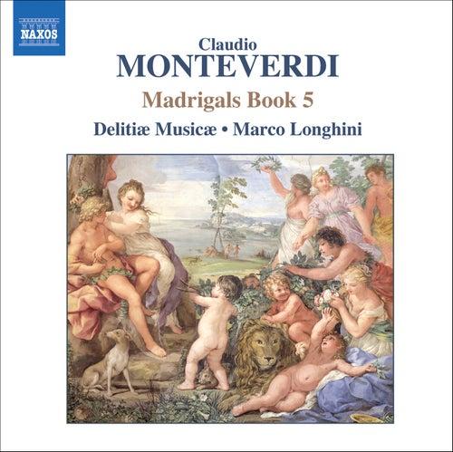 MONTEVERDI: Madrigals, Book 5 (Il Quinto Libro de' Madrigali, 1605) by Claudio Monteverdi