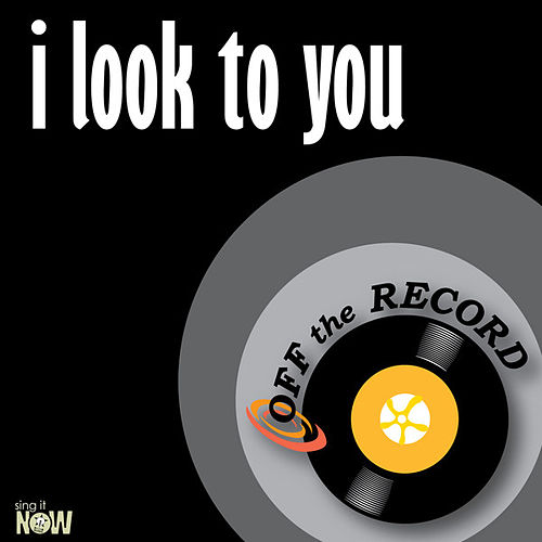 I Look to You - Single by Off the Record