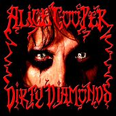 Dirty Diamonds by Alice Cooper