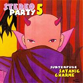 Stereoparty 5 Satanic Charme by Various Artists