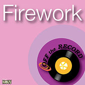 Firework by Off the Record