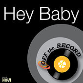 Hey Baby (Drop It To The Floor) by Off the Record