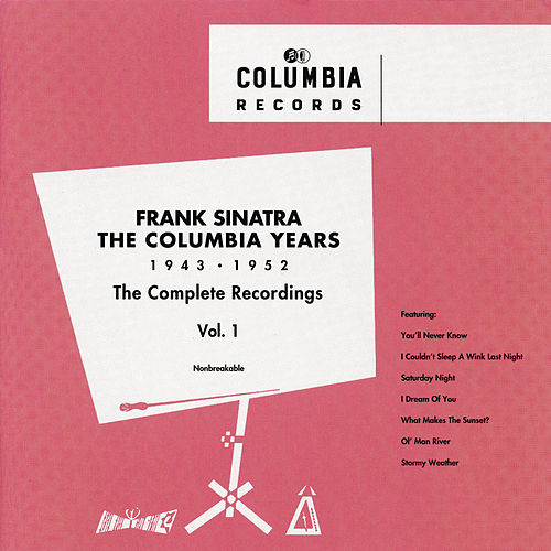 The Columbia Years (1943-1952): The Complete Recordings: Volume 1 by Frank Sinatra