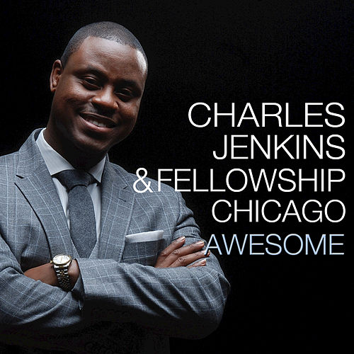 Awesome by Pastor Charles Jenkins