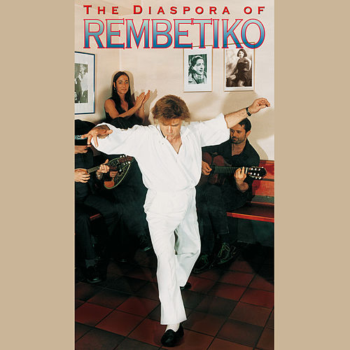 The Diaspora of Rembetiko by Various Artists