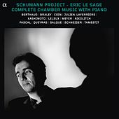 Schumann Project: Complete Chamber Music With Piano by Various Artists