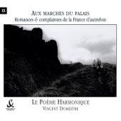 Romances Et Complaintes De La France D'Autrefois by Poeme Harmonique