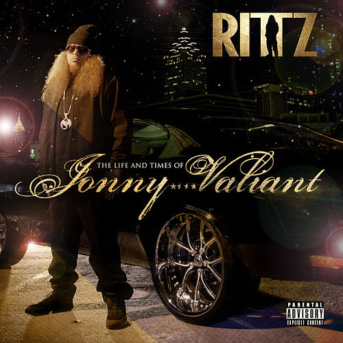 The Life and Times of Jonny Valiant by Rittz
