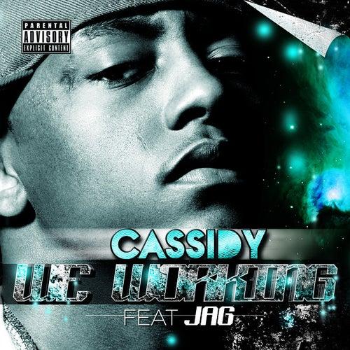 We Workin by Cassidy