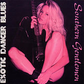 Exotic Dancer Blues by Southern Gentlemen