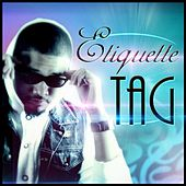 Tag (feat. DJ Funk Daddy) by The Etiquette