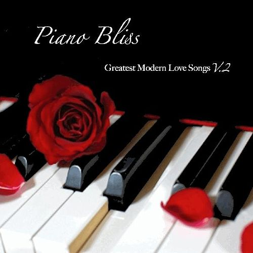 Piano Bliss: Greatest Modern Love Songs, Vol. 2 by Joe Thomas