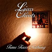 Time Fixes Nothing by Liars