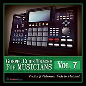 Gospel Click Tracks for Musicians Vol. 7 by Fruition Music Inc.