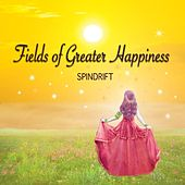 Fields of Greater Happiness by Spindrift