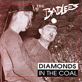 Diamonds in the Coal by The Badlees